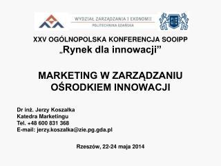 """XXV OGÓLNOPOLSKA KONFERENCJA SOOIPP  """" Rynek dla innowacji"""""""