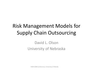 Risk Management Models for Supply Chain Outsourcing