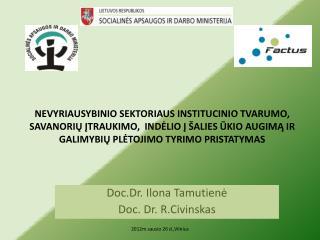 Doc.Dr. Ilona  Tamutienė Doc. Dr. R. Civinskas