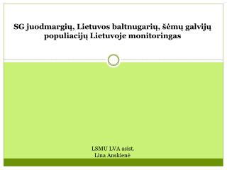 SG juodmargių, Lietuvos baltnugarių, šėmų galvijų populiacijų Lietuvoje  monitoringas