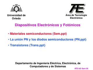 Materiales semiconductores (Sem)  La unión PN y los diodos semiconductores (PN)
