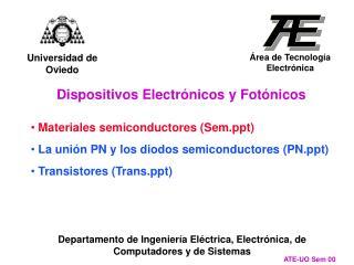 Materiales semiconductores (Sem)  La unión PN y los diodos semiconductores (PN)