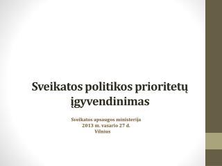 Sveikatos politikos prioritetų įgyvendinimas