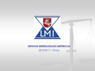 LIETUVOS METROLOGIJOS INSPEKCIJA 2010-02-11, Vilnius