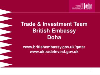 Trade  Investment Team British Embassy Doha  www.britishembassy.gov.uk