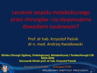 Leczenie zespołu metabolicznego przez chirurgów- czy dysponujemy dowodami naukowymi?