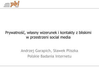Prywatność, własny wizerunek i kontakty z bliskimi w przestrzeni social media