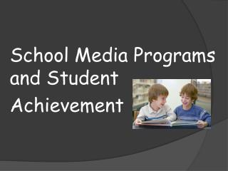 School Media Programs       and Student Achievement