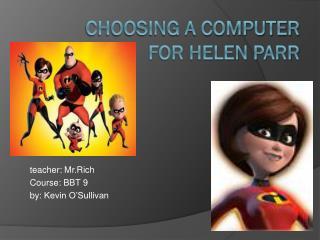 Choosing a computer for Helen Parr