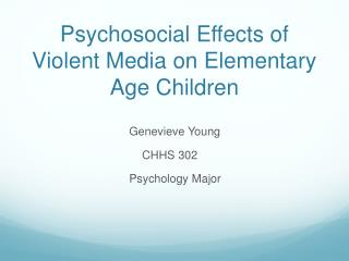 Psychosocial Effects of Violent Media on Elementary Age Children