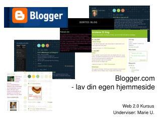 Blogger  - lav din egen hjemmeside