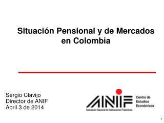 Situaci�n Pensional y de Mercados en Colombia