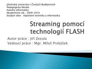 Streaming  pomocí technologií FLASH