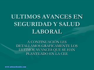 ULTIMOS AVANCES EN SEGURIDAD Y SALUD LABORAL