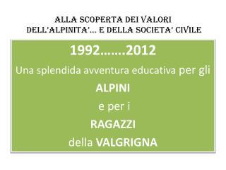 ALLA SCOPERTA DEI VALORI  DELL'ALPINITA'… E DELLA SOCIETA' CIVILE