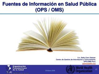 Fuentes de Información en Salud Pública (OPS / OMS)