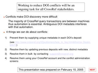 Conflicts make DOI discovery more difficult The majority of CrossRef query transactions are between machines thus automa