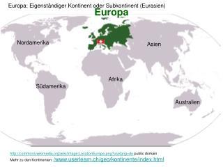 commons.wikimedia/wiki/Image:LocationEurope.png?uselang=de  public domain