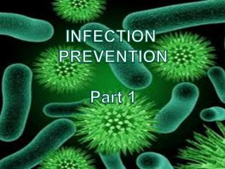 INFECTION  PREVENTION Part 1