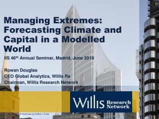 Managing Extremes: Forecasting Climate and Capital in a Modelled World