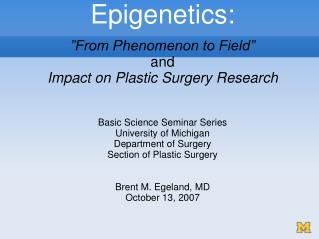 "Epigenetics: ""From Phenomenon to Field"" and  Impact on Plastic Surgery Research"