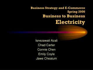 Business Strategy and E-Commerce Spring 2000 Business to Business Electricity