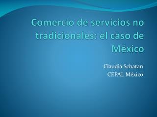 Comercio de servicios no tradicionales: el caso de México