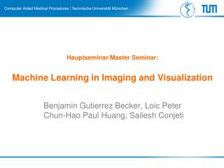 Hauptseminar /Master Seminar:  Machine Learning in Imaging and Visualization