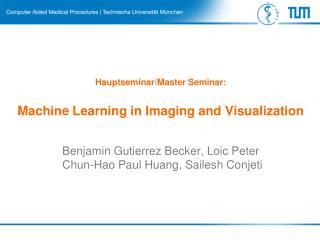 Hauptseminar /Master Seminar:  Machine Learning in Imaging and Visualization