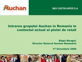 Intrarea grupului Auchan in Romania in contextul actual al pietei de retail Régis Mougel,