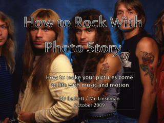 How to Rock With Photo Story