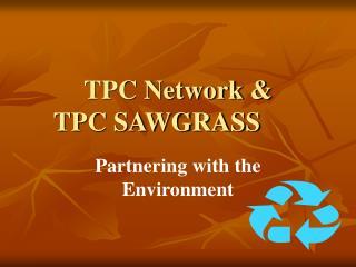 TPC Network &  TPC SAWGRASS