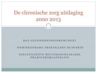De chronische zorg uitdaging anno 2013