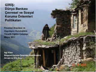 GİRİŞ : Dünya Bankası  Çevresel ve Sosyal  Koruma Önlemleri  Politikaları