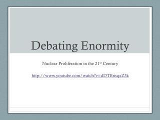 Debating Enormity