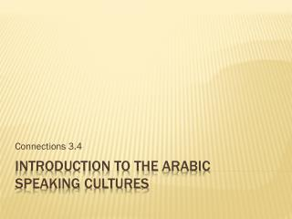 Introduction to the  arabic  speaking cultures