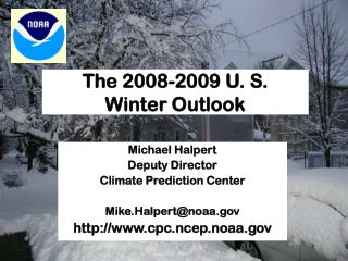 The 2008-2009 U. S.  Winter Outlook
