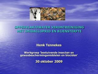Henk Tennekes Werkgroep 'bestuivende insecten en gewasbeschermingsmiddelen en biociden'