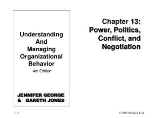Chapter 13: Power, Politics, Conflict, and Negotiation