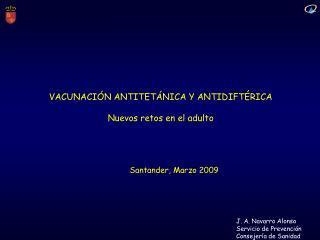 VACUNACIÓN ANTITETÁNICA Y ANTIDIFTÉRICA Nuevos retos en el adulto