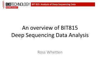 An overview of BIT815 Deep  Sequencing Data Analysis