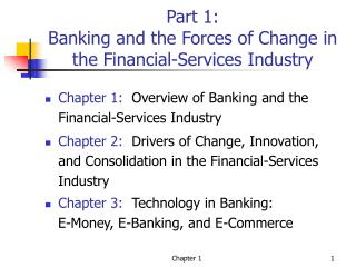 Part 1: Banking and the Forces of Change in the Financial-Services Industry