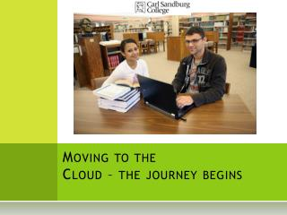 Moving to the  Cloud – the journey begins