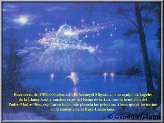 Hace cerca de 4'500,000 años a.C. El Arcángel Miguel, con su equipo de ángeles