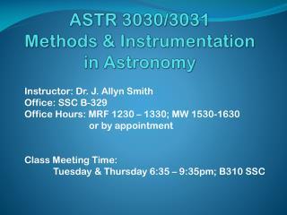 ASTR 3030/3031 Methods & Instrumentation in Astronomy