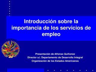 Introducción sobre la importancia de los servicios de empleo