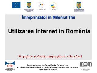 Utilizarea Internet in România