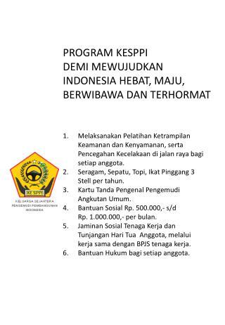 PROGRAM KESPPI  DEMI MEWUJUDKAN INDONESIA HEBAT, MAJU, BERWIBAWA DAN TERHORMAT
