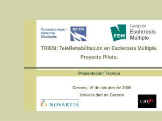 TRIEM:  TeleRehabilitación  en Esclerosis Múltiple. Proyecto Piloto.