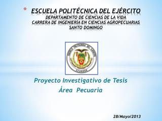 Proyecto Investigativo de Tesis Área  Pecuaria